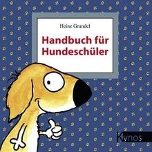 Grundel, Heinz Handbuch für Hundeschüler