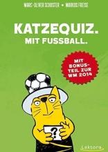 Schuster, Marc-Oliver Katzequiz. Mit Fußball.