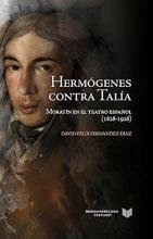 Fernández-Diaz, David-Félix Hermógenes contra Talía: Moratín en el teatro español (1828-1928)