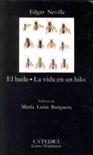 Neville, Edgar El baile & La vida en un hilo The Dance & La vida en un hilo