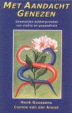 C. van der Arend H. Goossens, Met aandacht genezen