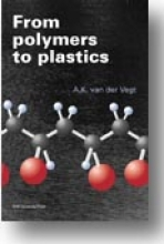A.K. van der Vegt , From Polymers to Plastics