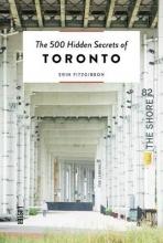 Erin Fitzgibbon , The 500 Hidden Secrets of Toronto