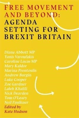 Kate Hudson,Free Movement And Beyond: Agenda Setting For Brexit Britain