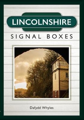 Dafydd Whyles,Lincolnshire Signal Boxes