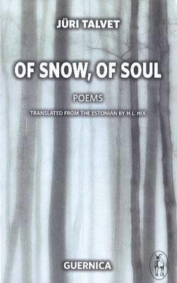 Juri Talvet,   H.I. Hix,Of Snow, Of Soul