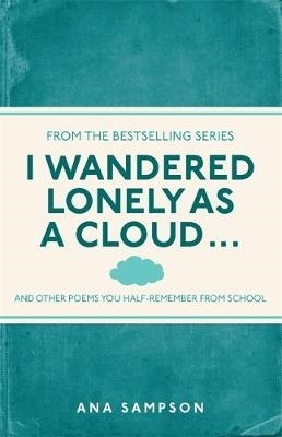 Ana Sampson,I Wandered Lonely as a Cloud...