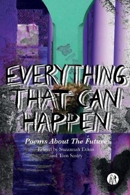 Suzannah Evans,   Tom Sastry,Everything That Can Happen