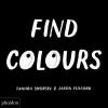 Tamara Shopsin, Find Colours
