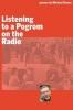 Rosen, Michael, Listening to a Pogrom on the Radio