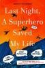 Mignogna, Liesa, Last Night, a Superhero Saved My Life