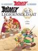 <b>R. Goscinny en A. Uderzo</b>,Asterix als legioensoldaat