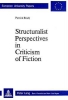 Brady, Patrick, Structuralist Perspectives in Criticism of Fiction