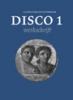 Caroline Fisser, Prim Verhoeven, Disco / 1 / deel Werkschrift