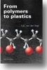 A.K. van der Vegt, From Polymers to Plastics