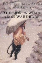 Lewis, C. S. The Lion, the Witch and the Wardrobe