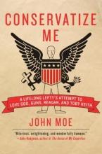 Moe, John Conservatize Me