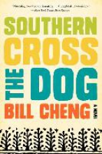 Cheng, Bill Southern Cross the Dog