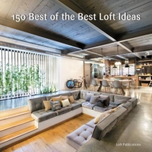 Loft Publications, Inc 150 Best of the Best Loft Ideas