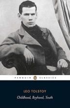 Tolstoy, Leo Childhood, Boyhood, Youth