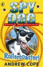 Andrew Cope Spy Dog: Rollercoaster!