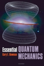 Gary (Department of Physics and Astronomy, Northern Arizona University) Bowman Essential Quantum Mechanics