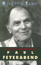 Feyerabend, Paul Killing Time - The Autobiography of Paul Feyerabend (Paper)