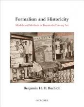 Buchloh, Benjamin H. D. Formalism and Historicity - Models and Methods in Twentieth-Century Art