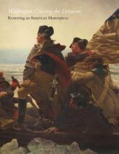 Barratt, Carrie Rebora Washington Crossing the Delaware - Restoring an American Masterpiece