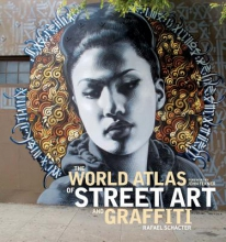 Schacter, Rafael The World Atlas of Street Art and Graffiti