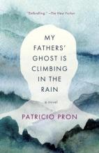 Pron, Patricio My Fathers` Ghost Is Climbing in the Rain