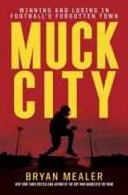 Mealer, Bryan Muck City