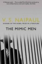 Naipaul, V. S. The Mimic Men