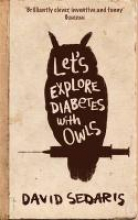 David,Sedaris Let`s Explore Diabetes with Owls