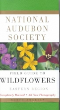 National Audubon Society National Audubon Society Field Guide to North American Wildflowers--E