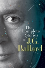 Ballard, J. G. The Complete Stories of J. G. Ballard