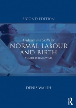 Denis (University of Nottingham, UK) Walsh Evidence and Skills for Normal Labour and Birth