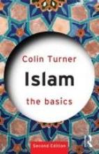 Turner, Colin Islam: The Basics