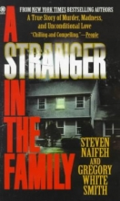 Naifeh, Steven,   Smith, Gregory White A Stranger in the Family