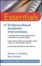 Barbara J. Wendling,   Nancy Mather Essentials of Evidence-Based Academic Interventions