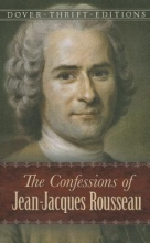 Rousseau, Jean-Jacques The Confessions of Jean-Jacques Rousseau