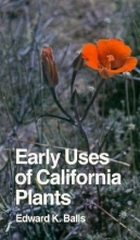 Edward K. Balls Early Uses of California Plants