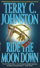 Johnston, Terry C. Ride the Moon Down