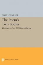 Miller, David The Poem`s Two Bodies - The Poetics of the 1590 Faerie Queene