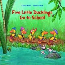 Roth, Carol Five Little Ducklings Go to School