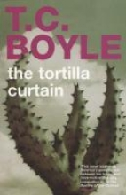 Boyle, T Coraghessan Tortilla Curtain