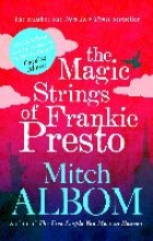 Albom, Mitch The Magic Strings of Frankie Presto