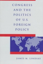 Lindsay, Congress and the Politics of US Foreign Policy