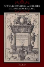 Ash, Eric H Power, Knowledge and Expertise in Elizabethan England