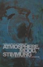 Gumbrecht, Hans Ulrich Atmosphere, Mood, Stimmung